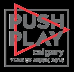 Push Play Calgary Year of Music 2016