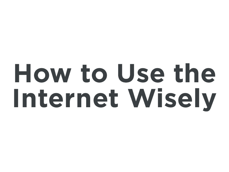 Copy – How to Use the Internet Wisely