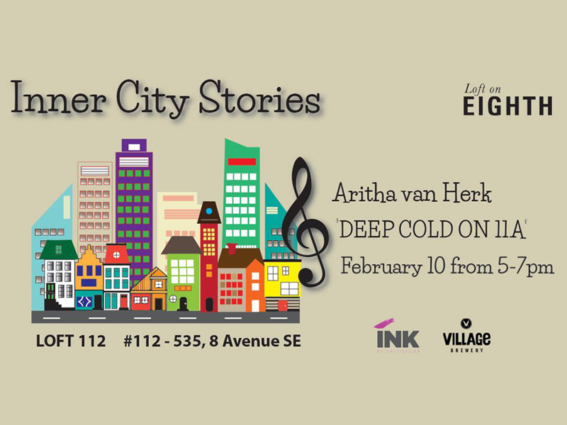 Poster for Inner City Stories Presents Aritha van Herk's Deep Cold on 11A