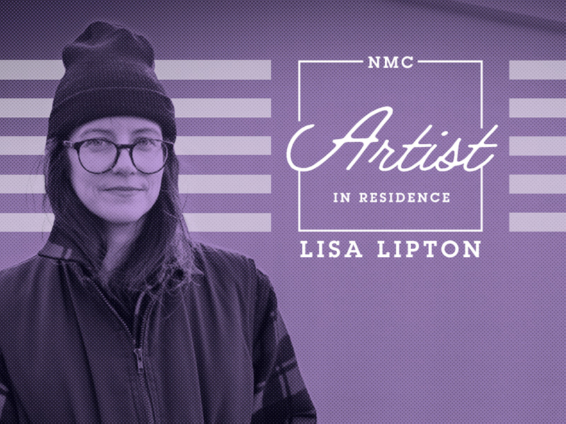 Poster for NMC Artist in Residence Lisa Lipton