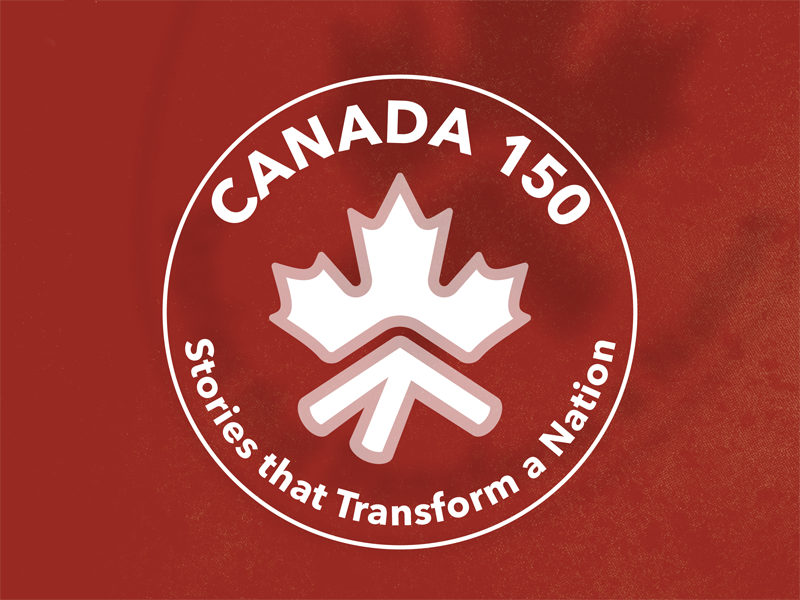 Poster for Canada 150: Stories that Transform a Nation