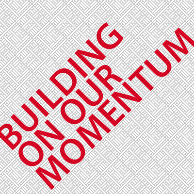 Building On Our Momentum SQ