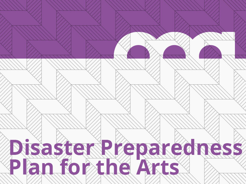 Disaster Preparedness Plan for the Arts graphic