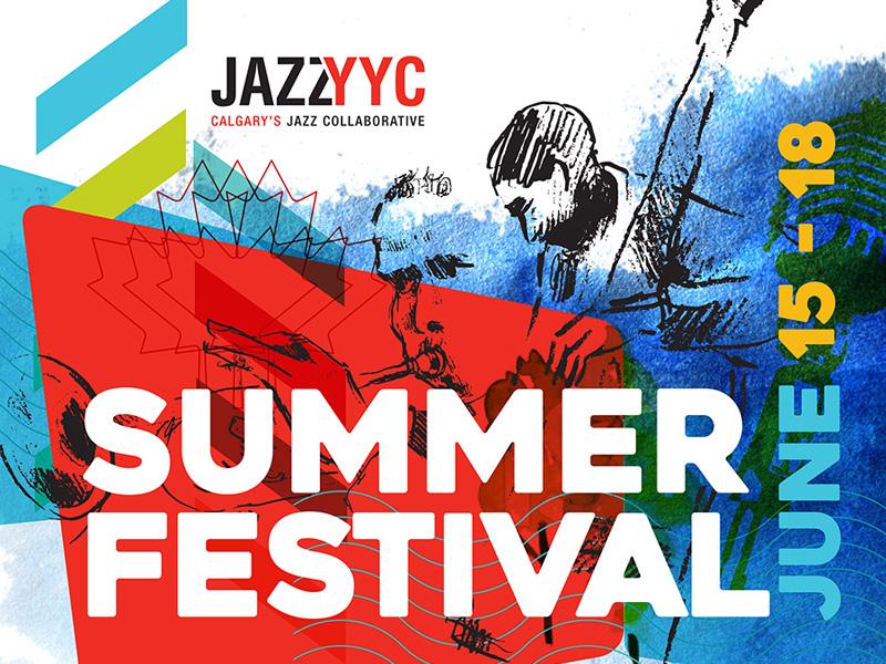 Poster for JazzYYC Summer Festival 2017