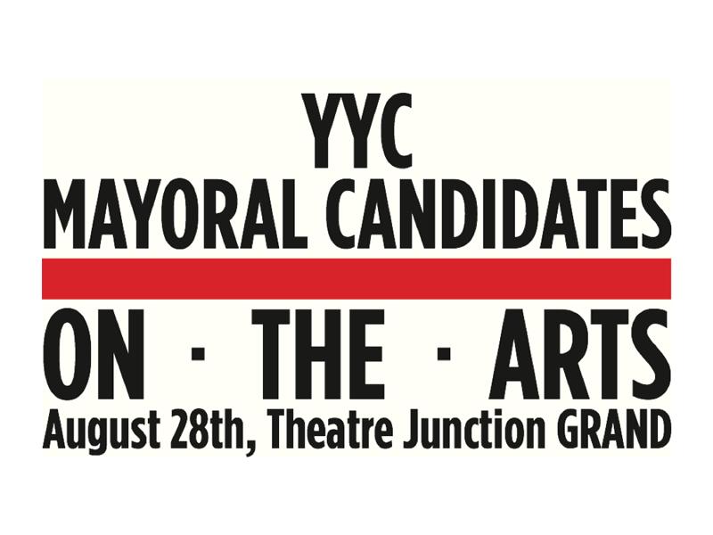 Image promo - YYC Mayoral Candidates on the Arts