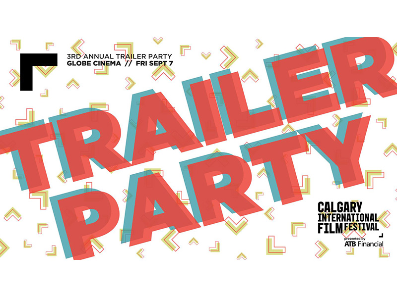 Poster for the Calgary International Film Festival's Trailer Party