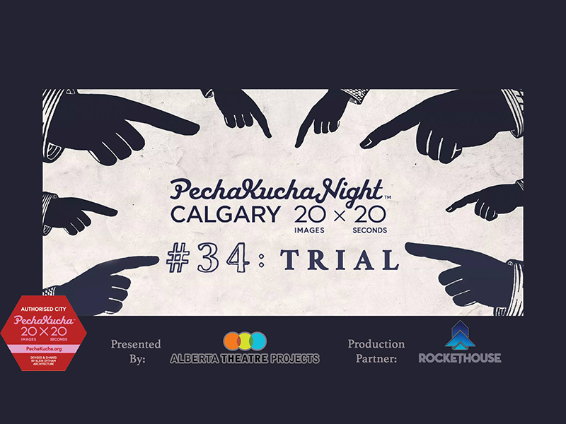 Poster for PechaKucha Night Calgary #34: Trial