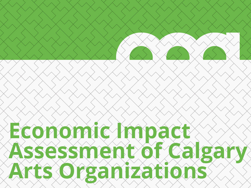 Economic Impact Assessment of Calgary Arts Organizations