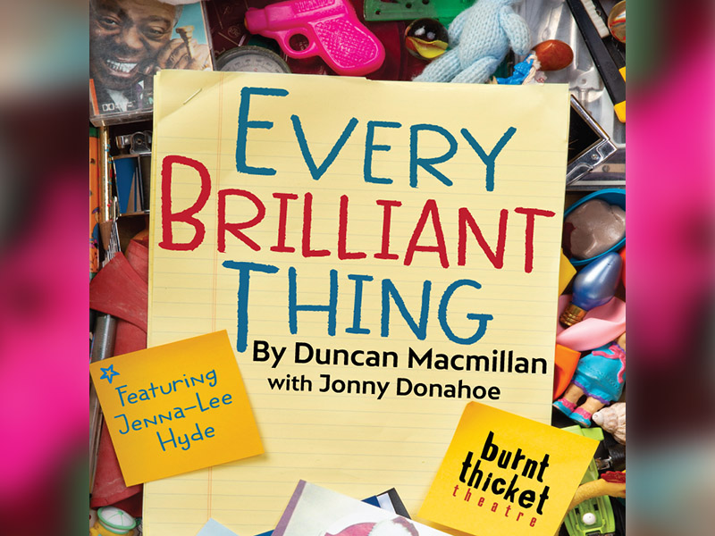 Poster for Burnt Thicket Theatre's Every Brilliant Thing