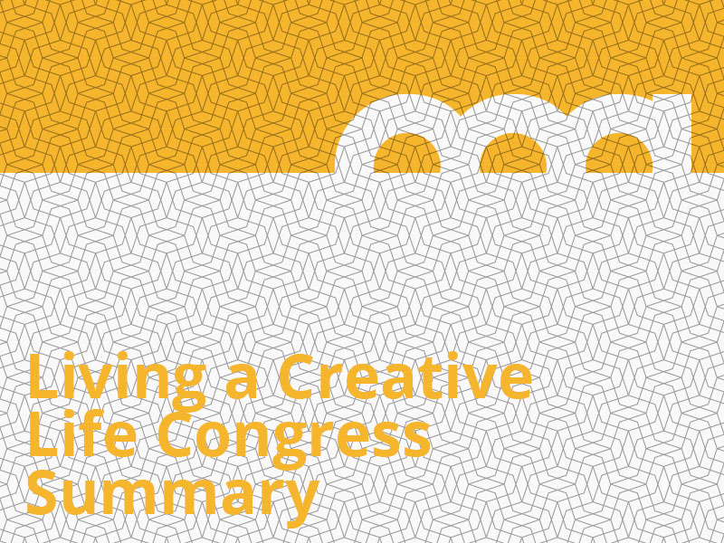 Living a Creative Life Congress Summary graphic