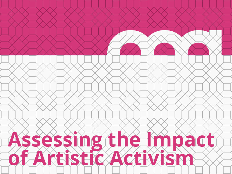 Assessing the Impact of Artistic Activism graphic