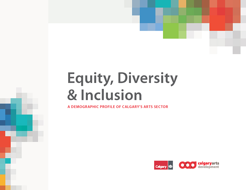 Cover of Equity, Diversity & Inclusion: A Demographic Profile of Calgary's Arts Sector