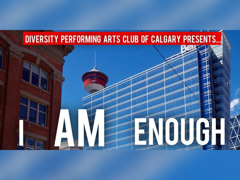 A Poster for the Diversity Performing Arts Club of Calgary production of I Am Enough