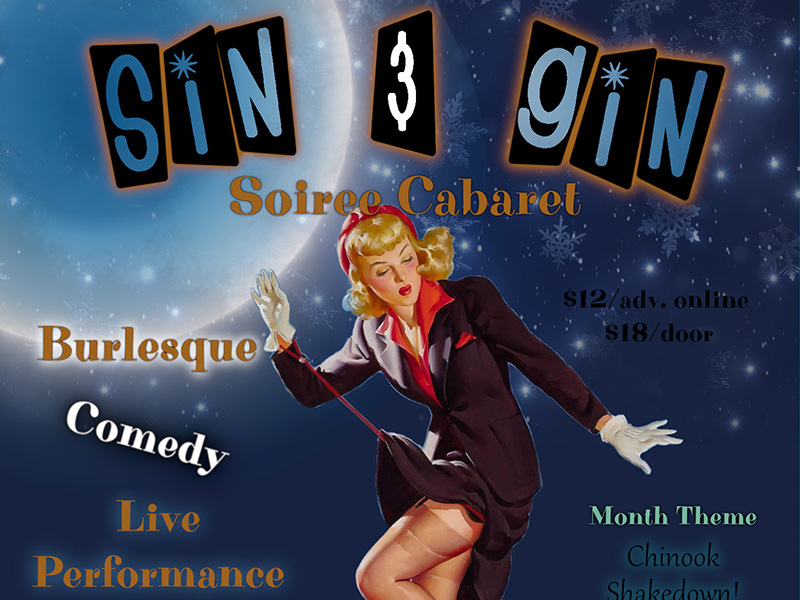 Poster for Sin & Gin Soiree Cabaret: Chinook Shakedown