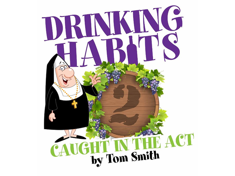 A promotional image for Stage West's Drinking Habits 2: Caught in the Act