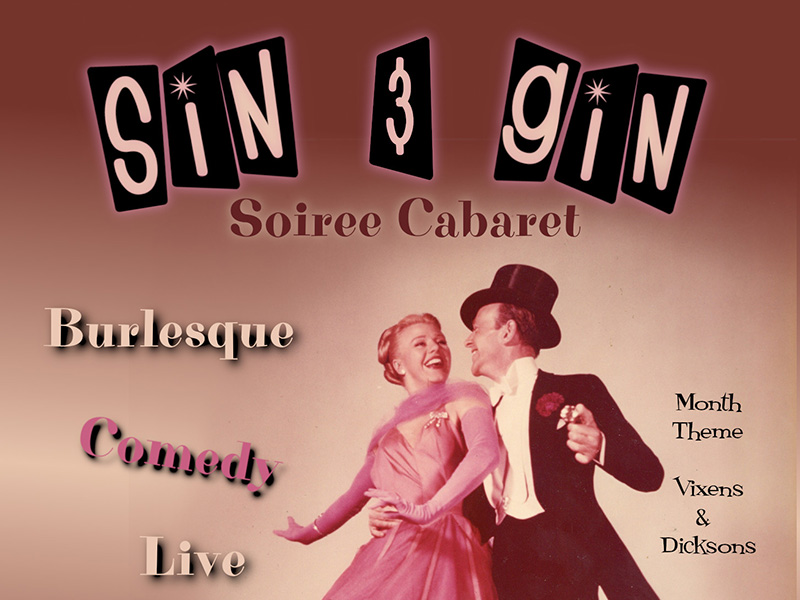 A poster for Sin & Gin Soiree Cabaret: Vixens & Dicksons