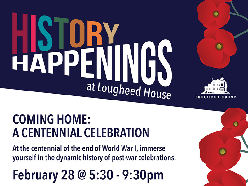 A poster for History Happenings at Lougheed House Coming Home, a Centennial Celebration