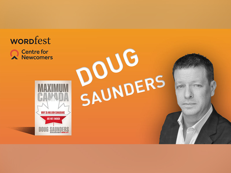 A graphic for Wordfest and the Centre for Newcomers present Doug Saunders