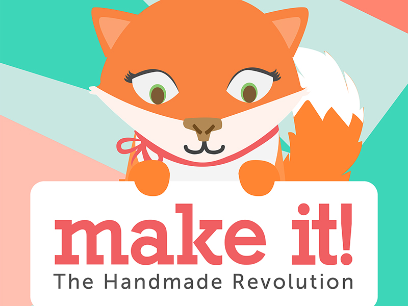 Make It! The Handmade Revolution
