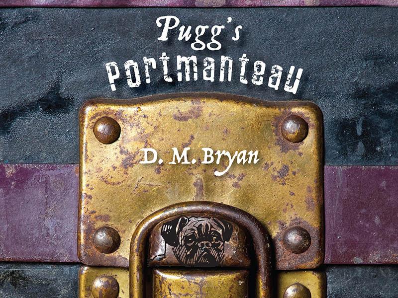 The cover of D.M. Bryan's Pugg's Portmanteau