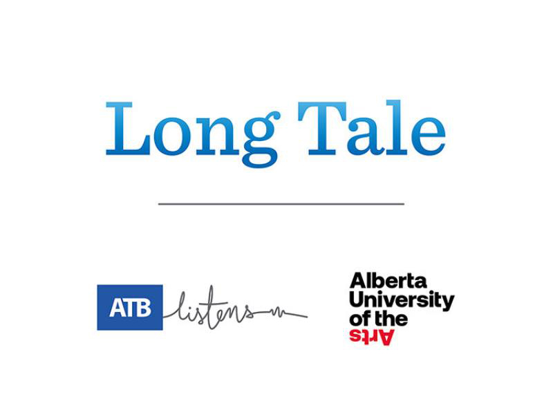 Long Tale presented by the Alberta University of the Arts and ATB Financial