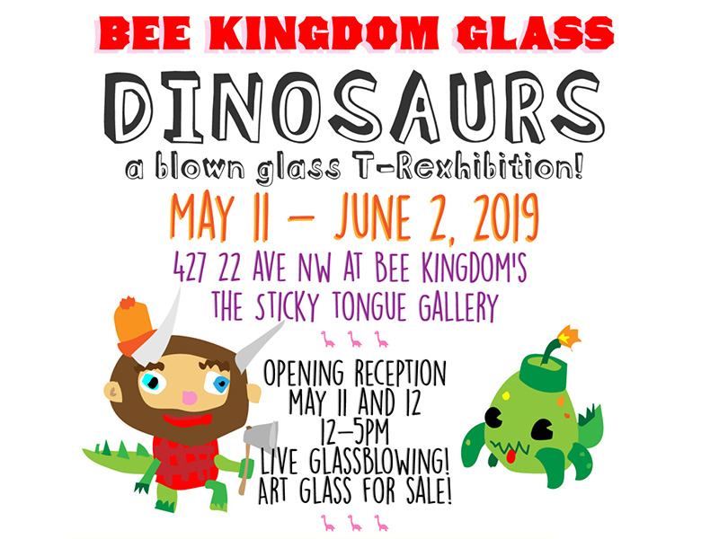 A poster for Dinosaurs: A Blown Glass T-Rexhibition at Bee Kingdom