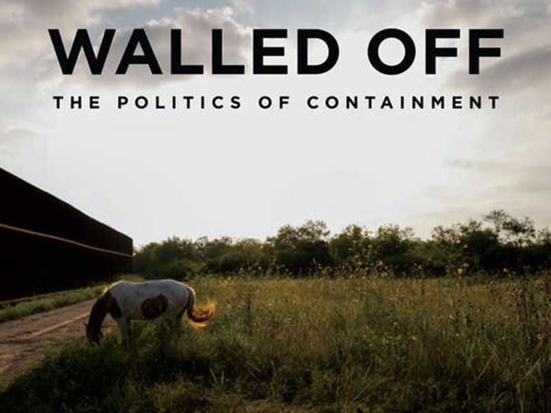 A promotional image for Walled Off – The Politics of Containment