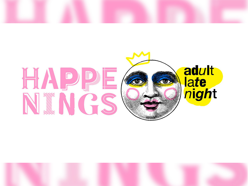 Happenings: Adult Late Night