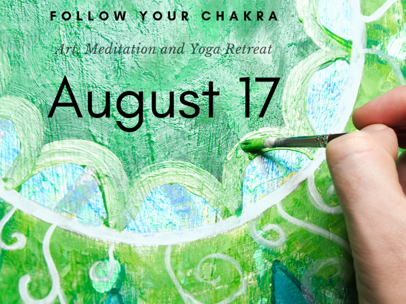 Follow your chakra, art, meditation, and yoga retreat, August 17, 2019
