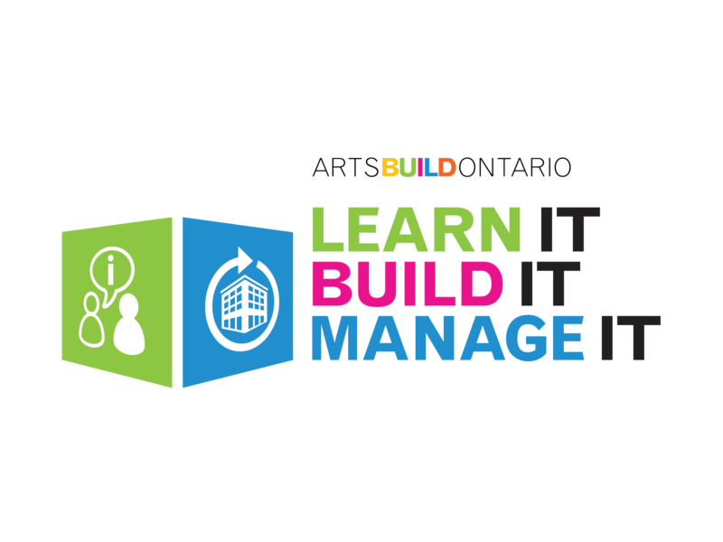 ArtsBuild Ontario, Learn It, Build it, Manage It