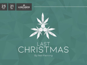 A graphic for Lunchbox Theatre's Last Christmas