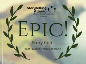 A poster for the Epic Story Cafe with Storytelling Alberta