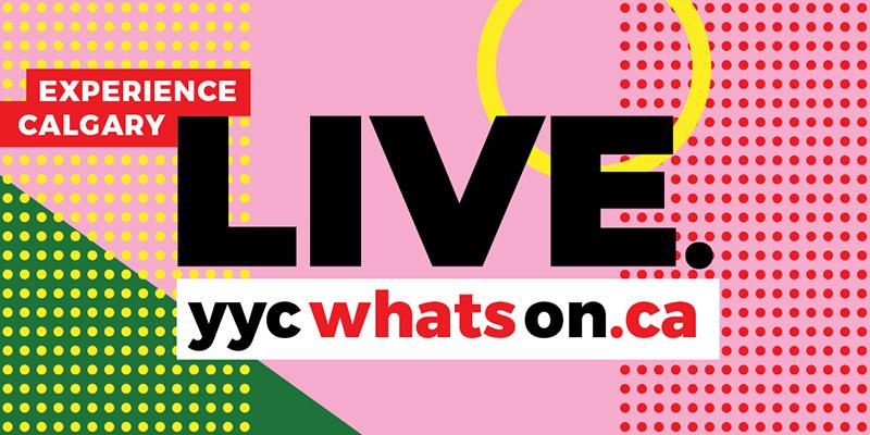 Experience Calgary Live. yycwhatson.ca.