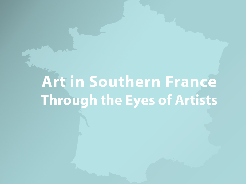 A graphic that says Through the Eyes of Artists: Art Lessons in Southern France