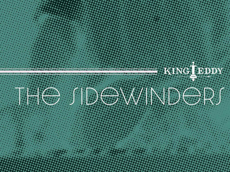 A graphic for The Sidewinders at the King Eddy