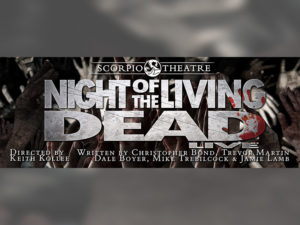 A graphic for Night of the Living Dead Live at Scorpio Theatre