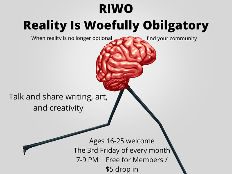 A graphic for RIWO (Reality Is Woefully Obligatory)