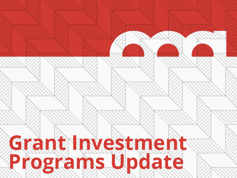 A graphic that says Grant Investment Programs Update