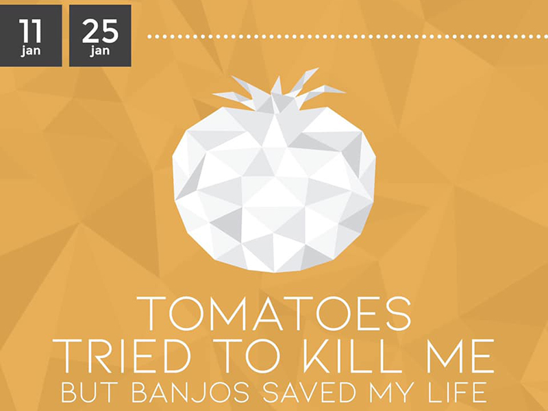 A graphic for Tomatoes Tried to Kill Me But Banjos Saved My Life at Lunchbox Theatre