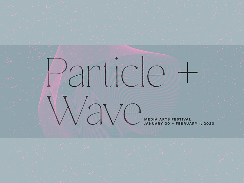 A graphic for PARTICLE + WAVE Media Arts Festival
