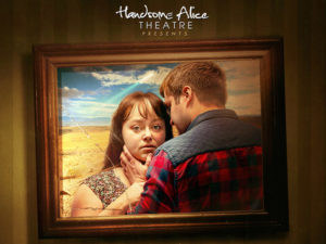 A graphic for Handsome Alice Theatre's Between Us