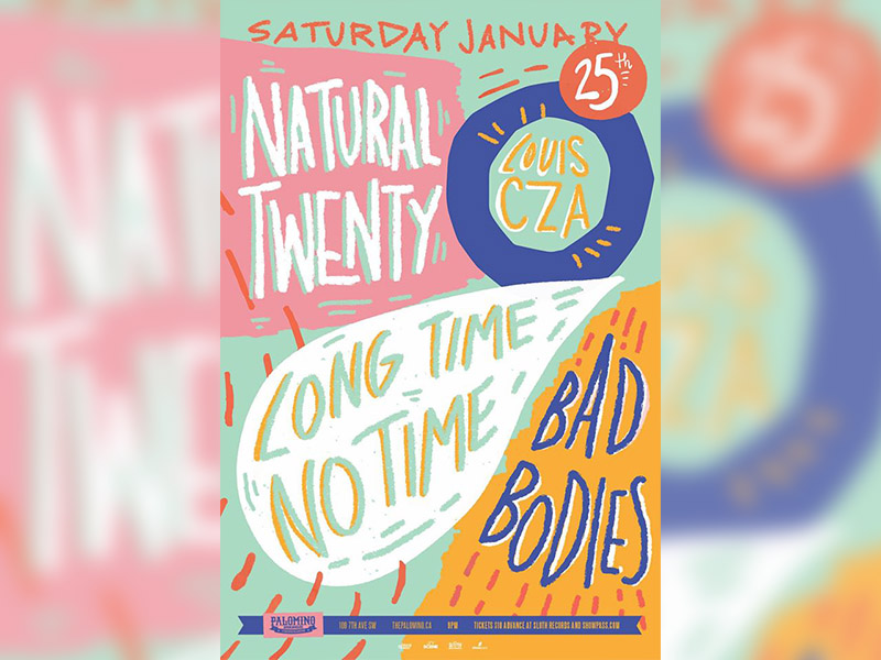 A poster for Natural Twenty with Louis CZA, Long Time No Time & Bad Bodies at The Palomino