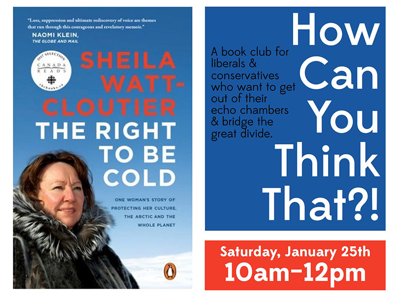 A graphic for the How Can You Think That book club featuring The Right to Be Cold by Sheila Watt-Cloutier