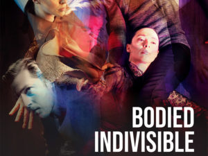 A poster for Bodied Indivisible