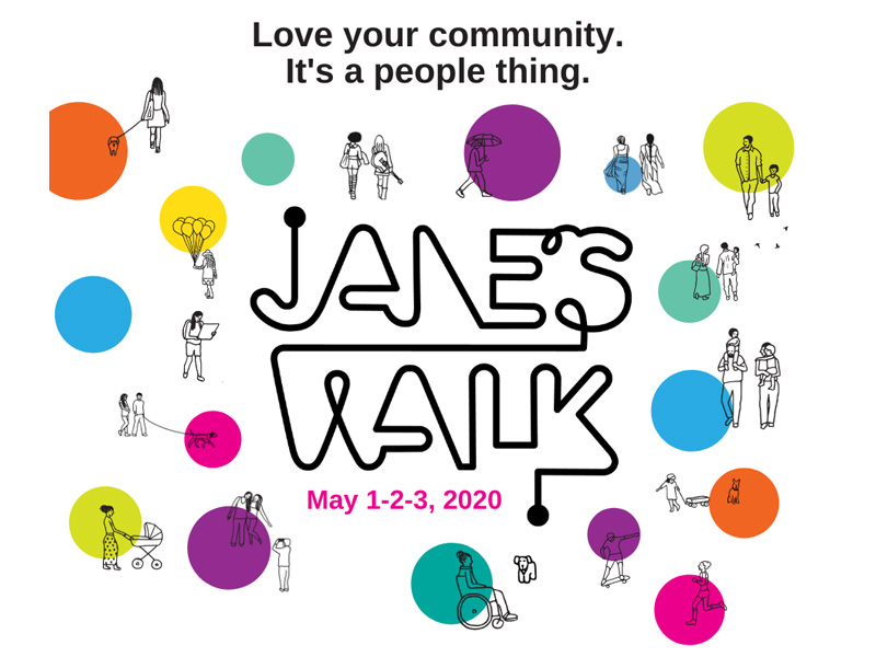 Love your community. It's a people thing. Jane's Walk, May 1 – 3, 2020