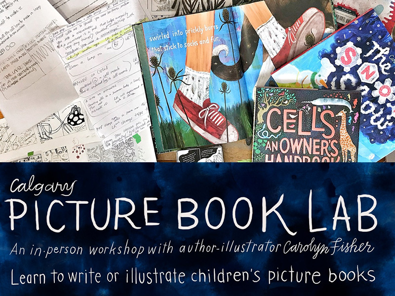 A graphic promoting the Calgary Picture Book Lab, an in-person workshop with author-illustrator Carolyn Fisher
