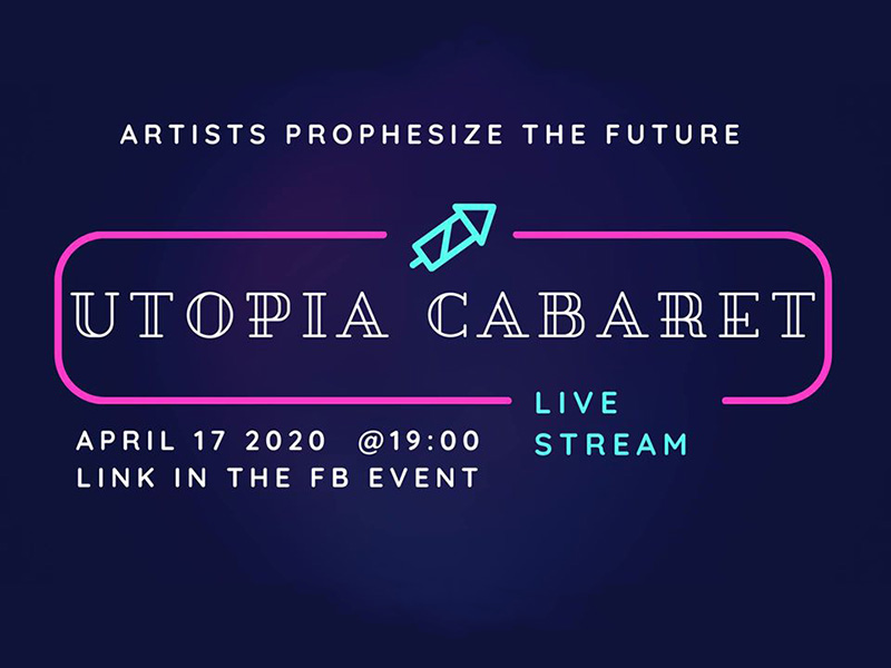 A graphic for Utopia Cabaret: Artists Prophesize The Future