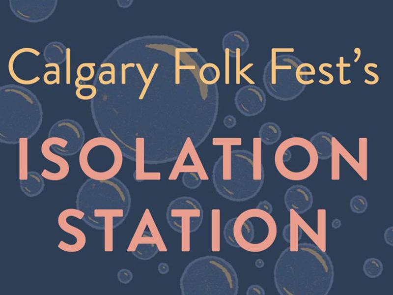 Calgary Folk Fest's Isolation Station graphic