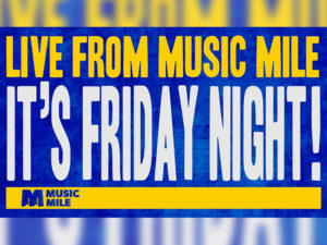A graphic for Live From Music Mile: It's Friday Night