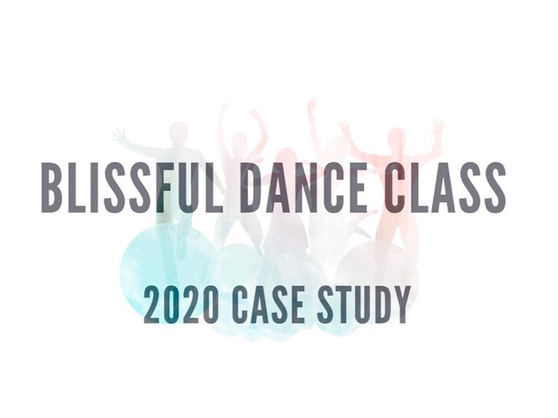 Blissful Dance Class 2020 Case Study graphi